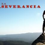 Sobre la Perseverancia – Reflexión